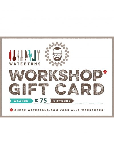 Wateetons Workshop cadeaubon – avondworkshop – 1 persoon (€75)