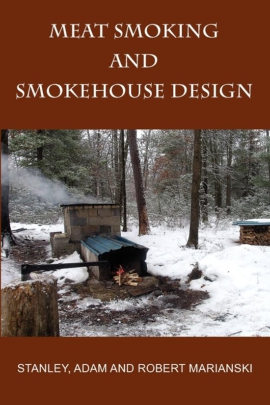 Meat Smoking And Smokehouse Design –  Marianksi & Marianski