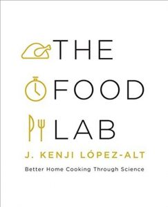 Book Cover: The Food Lab,  Better Home Cooking Through Science - López-Alt